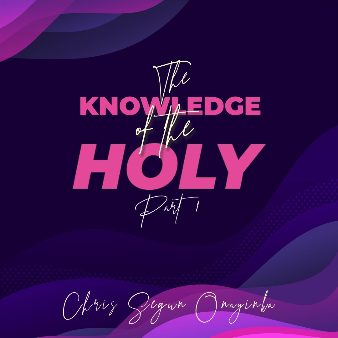 The Knowledge of the Holy Part 1
