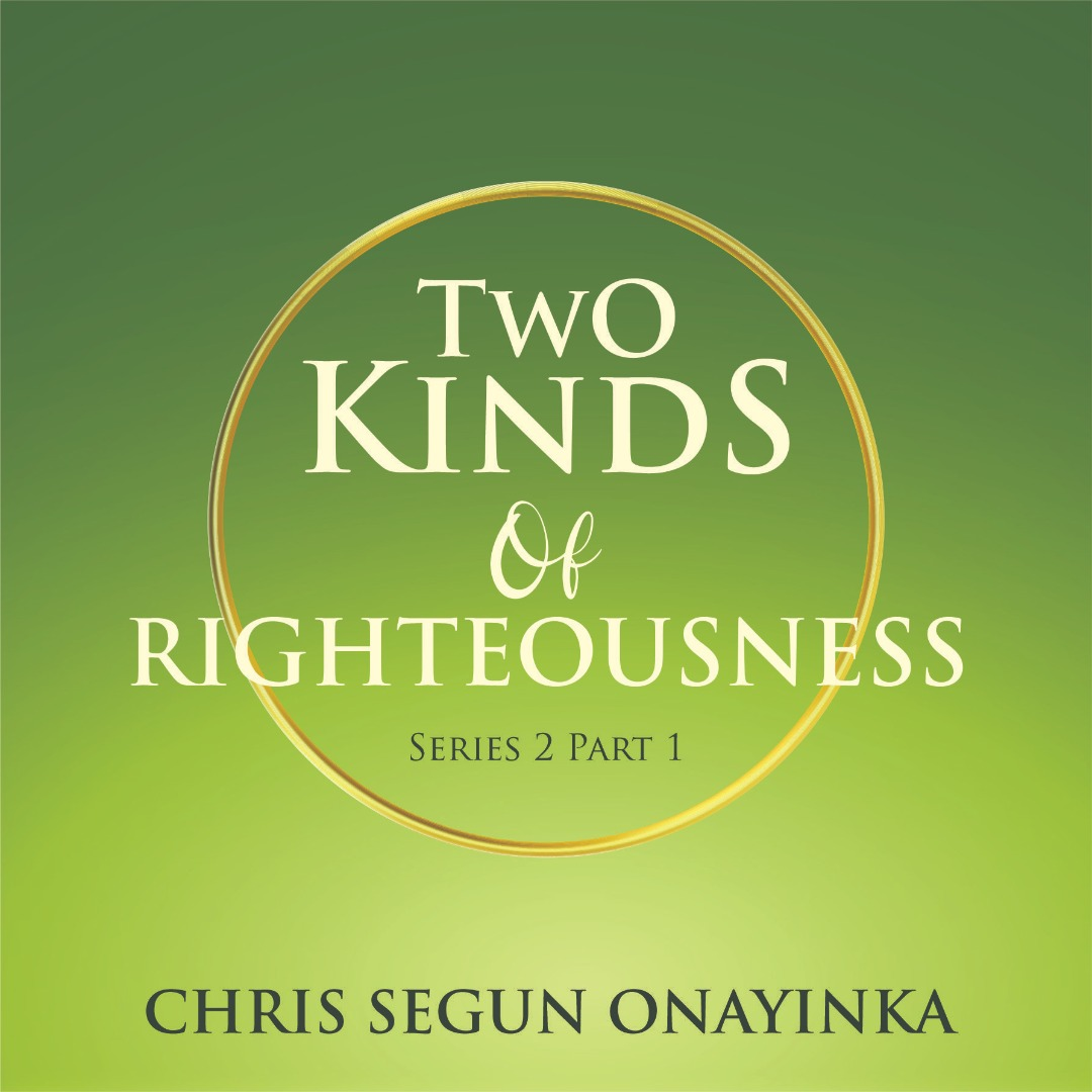 Two Kinds of Righteousness Series 2 Part 1