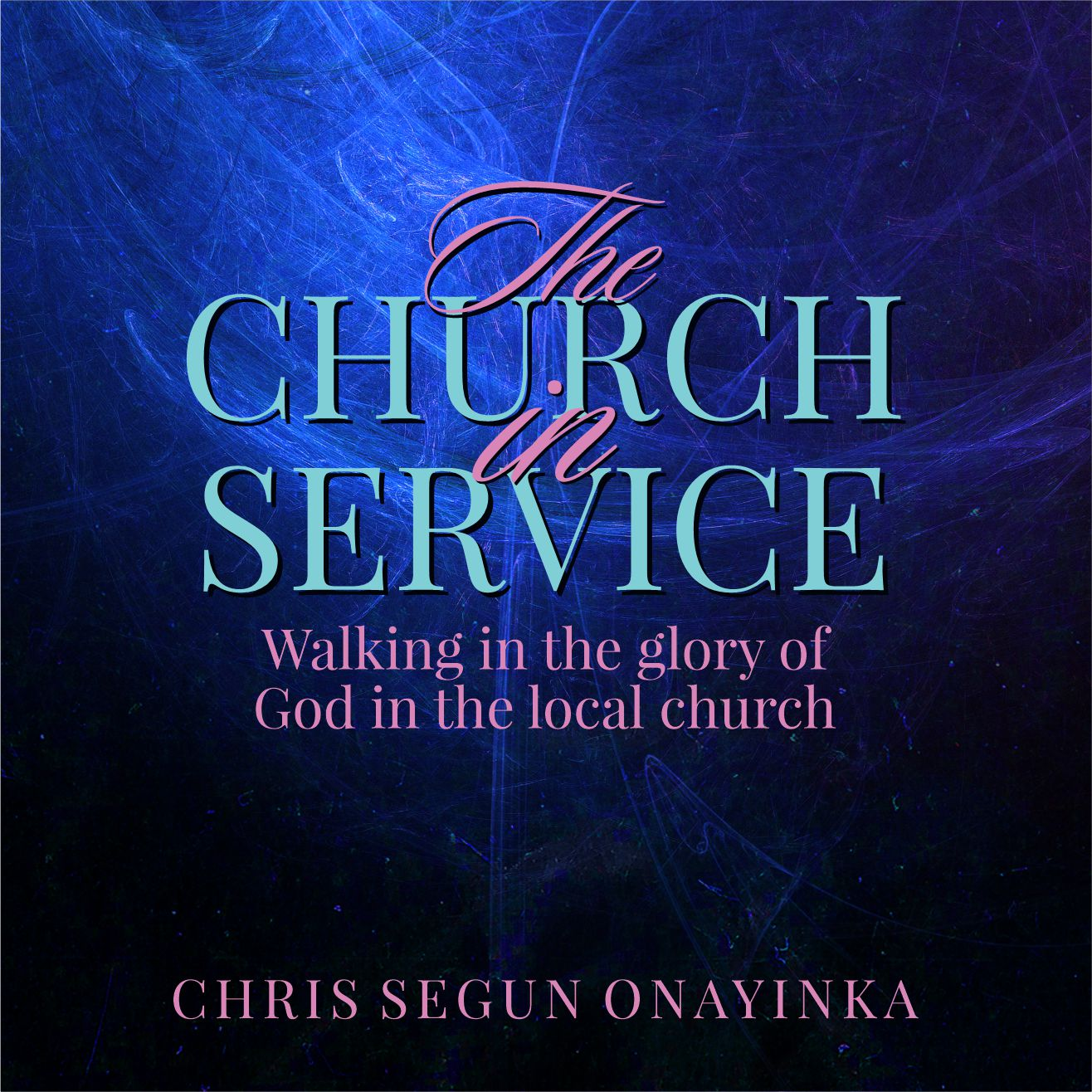 The Church in Service – Walking in the glory of God in the Local church